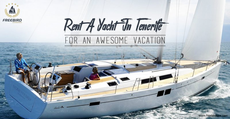 Rent a Yacht in Tenerife.